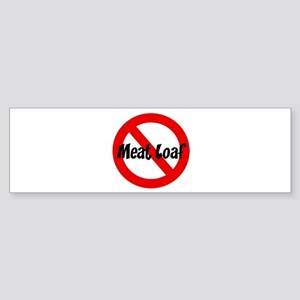 Anti Meat Loaf Bumper Sticker
