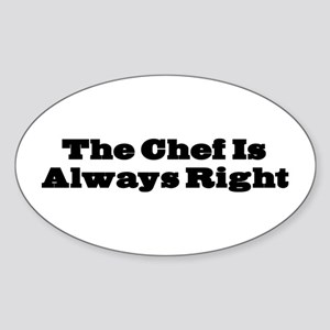 Chef Is Always Right Oval Sticker