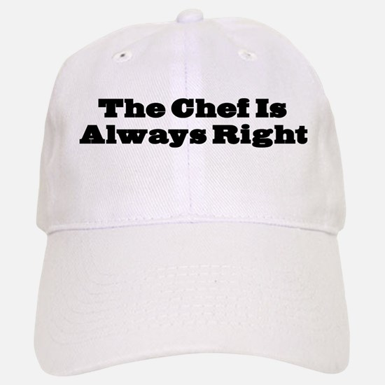 Chef Is Always Right Baseball Baseball Cap