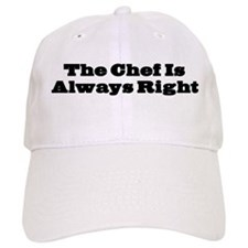 Chef Is Always Right Cap