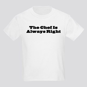 Chef Is Always Right Kids Light T-Shirt