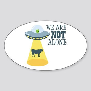 WE ARE NOT ALONE Sticker