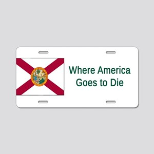 Florida Humor #4 Aluminum License Plate