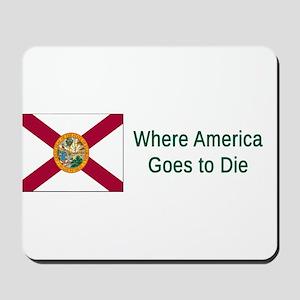 Florida Humor #4 Mousepad