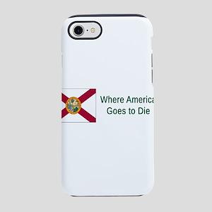Florida Humor #4 iPhone 7 Tough Case