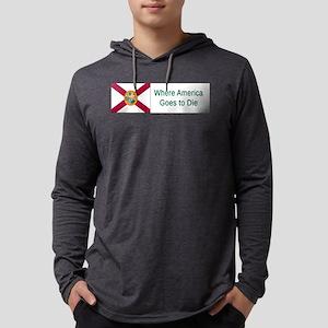Florida Humor #4 Long Sleeve T-Shirt