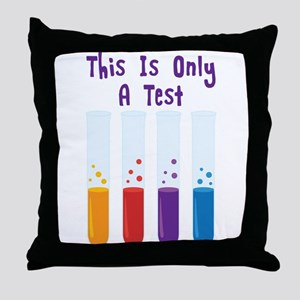 This Is Only A Test Throw Pillow