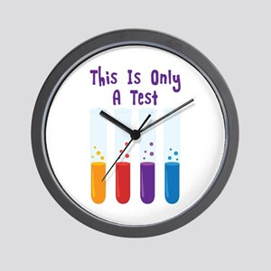 This Is Only A Test Wall Clock