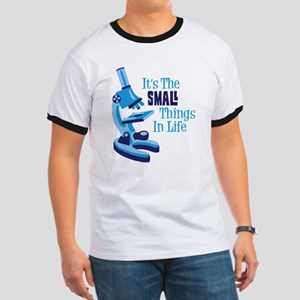 Its The SMALL Things In Life T-Shirt