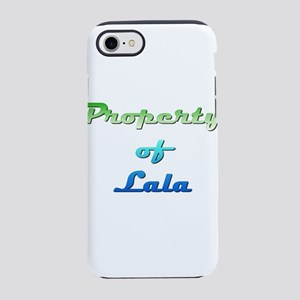 Property Of Lala Female iPhone 7 Tough Case
