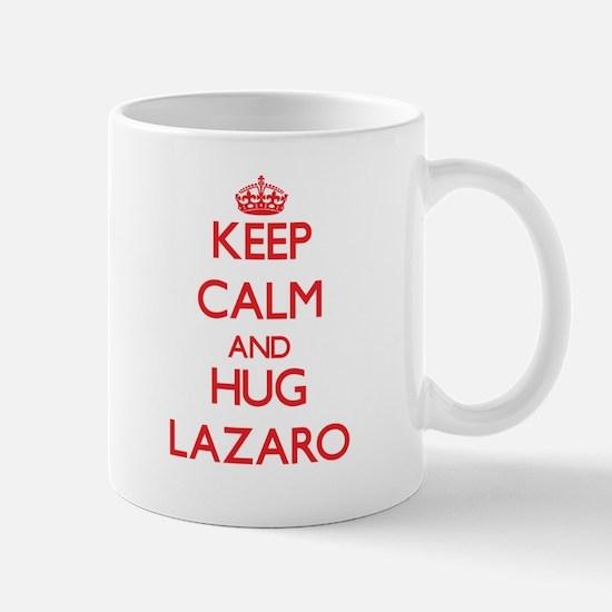 Keep Calm and HUG Lazaro Mugs