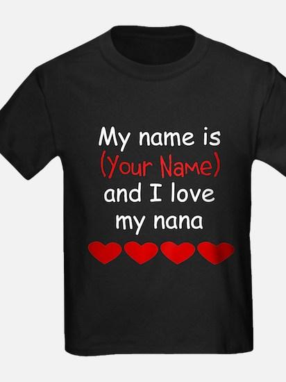 My Name Is And I Love My Nana T-Shirt