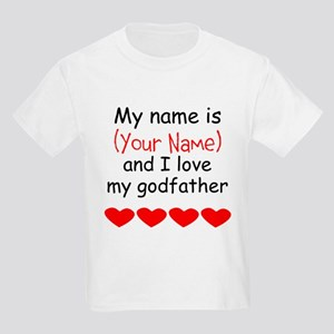 My Name Is And I Love My Godfather T-Shirt