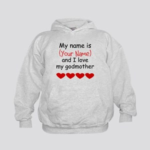 My Name Is And I Love My Godmother Hoodie