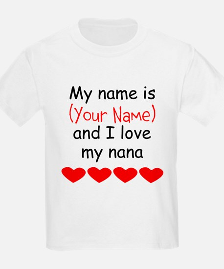 My Name Is And I Love My Nana T-Shirt