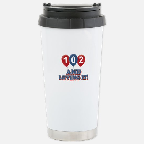 102 and loving it Stainless Steel Travel Mug