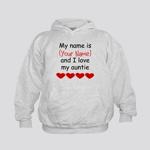 My Name Is And I Love My Auntie Hoodie