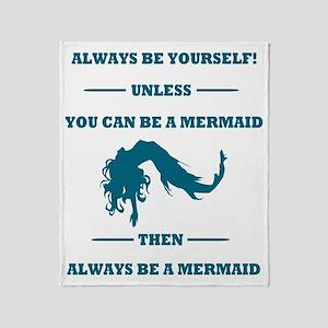 Always Be A Mermaid Throw Blanket