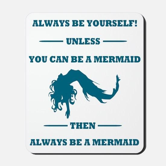 Always Be A Mermaid Mousepad