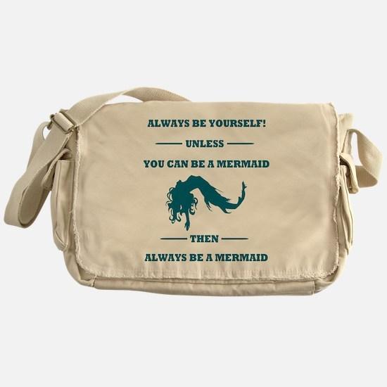 Always Be A Mermaid Messenger Bag