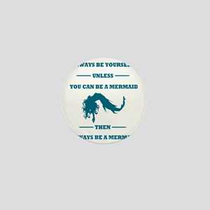 Always Be A Mermaid Mini Button