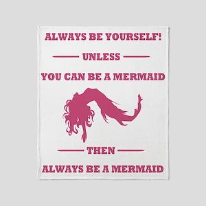 Pink Always Be a Mermaid Throw Blanket