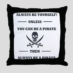 Dark Always Be Yourself Pirate Throw Pillow