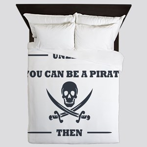 Dark Always Be Yourself Pirate Queen Duvet