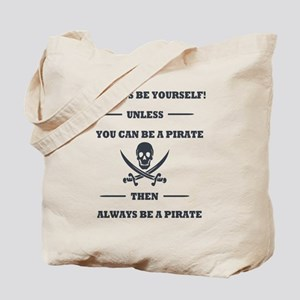 Dark Always Be Yourself Pirate Tote Bag