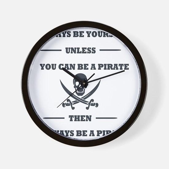 Dark Always Be Yourself Pirate Wall Clock