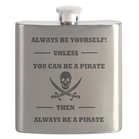 Dark Always Be Yourself Pirate Flask