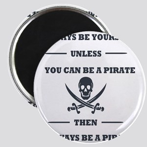 Dark Always Be Yourself Pirate Magnet