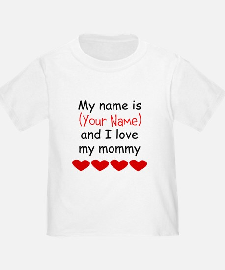 My Name Is And I Love My Mommy T-Shirt