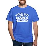 World's Best Nana Ever Dark T-Shirt