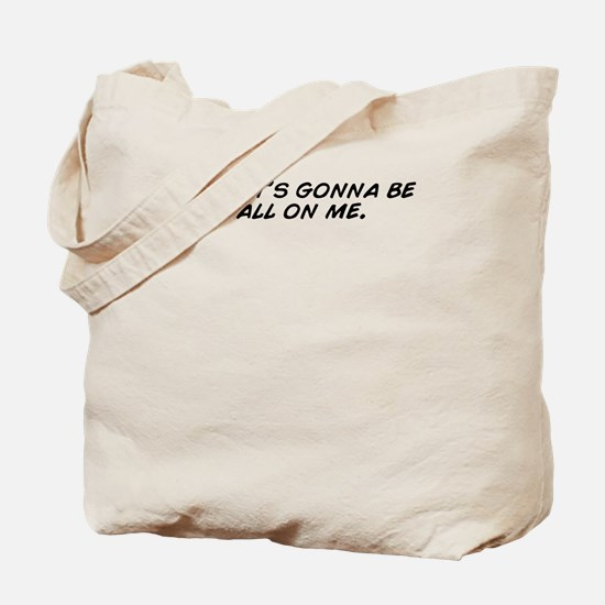 Well not all of me Tote Bag