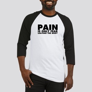 Pain is Only Fear Leaving the Body Baseball Jersey