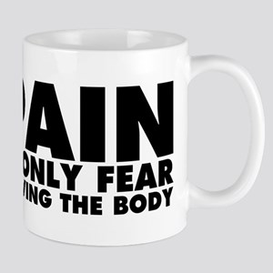 Pain is Only Fear Leaving the Body Mug