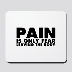 Pain is Only Fear Leaving the Body Mousepad