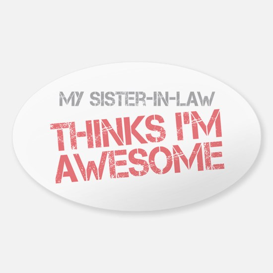 Sister-In-Law Awesome Sticker (Oval)
