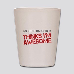 Step Daughter Awesome Shot Glass