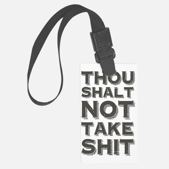 Thou shalt not take shit Luggage Tag