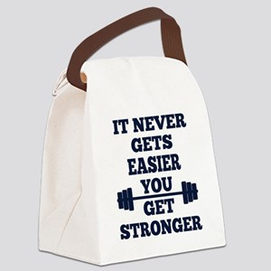 It Never Gets Easier You Get Stro Canvas Lunch Bag