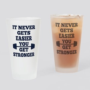 It Never Gets Easier You Get Strong Drinking Glass