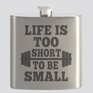Life is Too Short to Be Small Flask