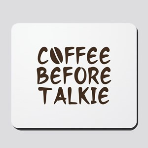 Coffee Before Talkie Mousepad