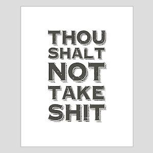 Thou shalt not take shit Posters