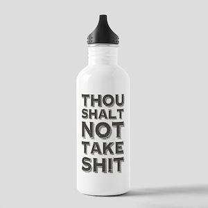 Thou shalt not take shit Water Bottle