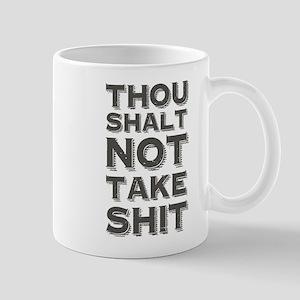 Thou shalt not take shit Mugs