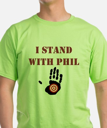 I STAND WITH PHIL T-Shirt