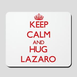 Keep Calm and HUG Lazaro Mousepad